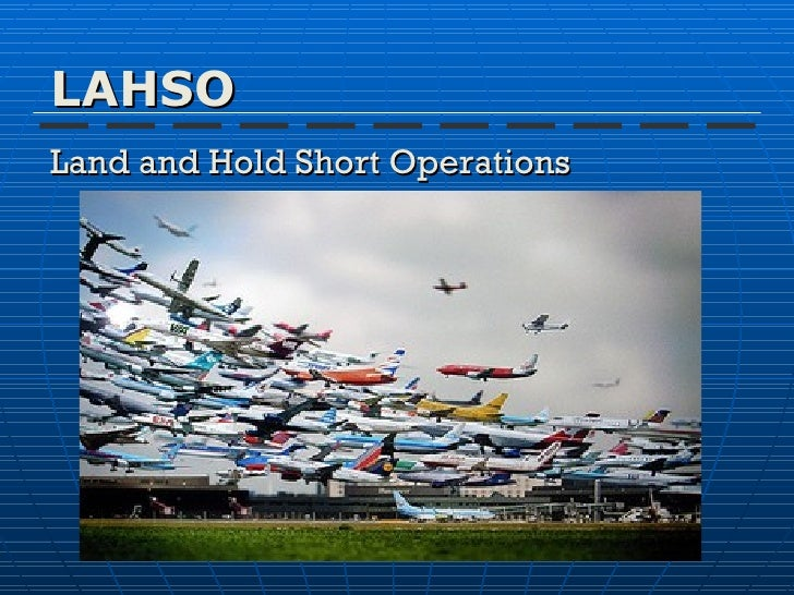 LAHSO Land and Hold Short Operations