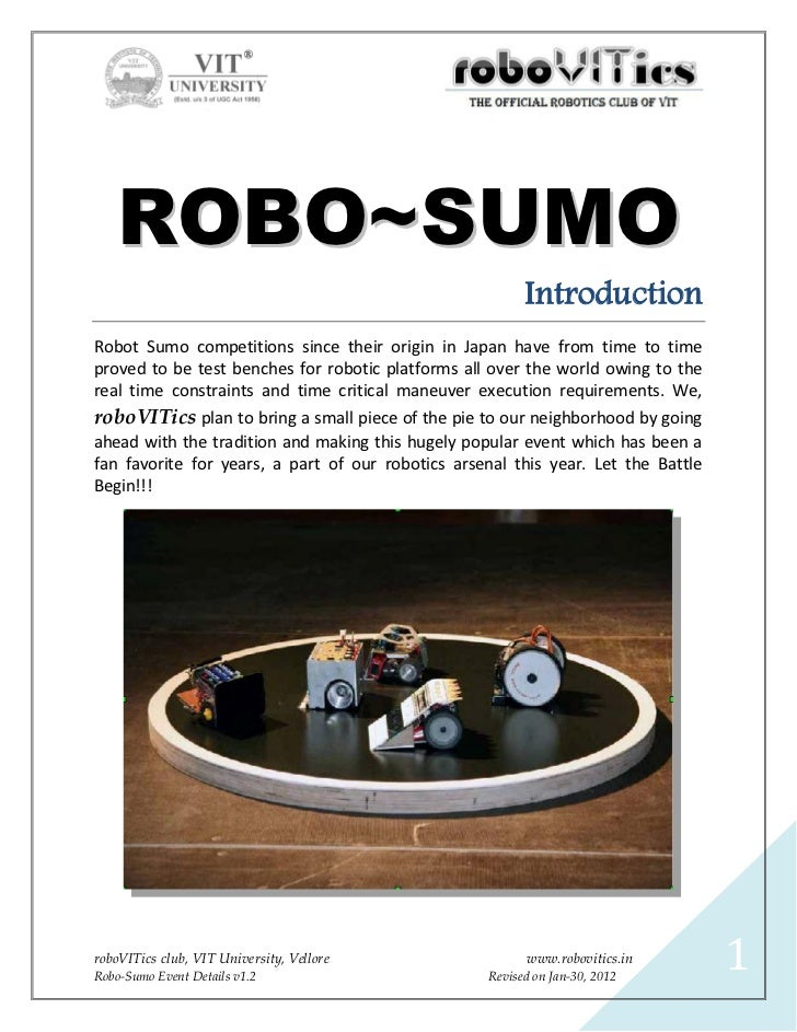 ROBO~SUMO                                                         IntroductionRobot Sumo competitions since their origin i...