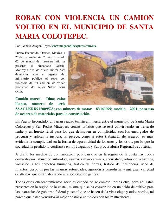 ROBAN CON VIOLENCIA UN CAMION VOLTEO EN EL MUNICIPIO DE SANTA MARIA COLOTEPEC. Por: Genaro Aragón Reyes/www.megaradioexpre...
