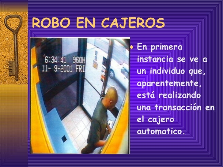 ROBO EN CAJEROS <ul><li>En primera instancia se ve a un individuo que, aparentemente, está realizando una transacción en e...