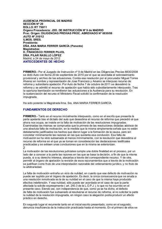 AUDIENCIA PROVINCIAL DE MADRID SECCIÓN Nº 29 ROLLO: RT 750/11 Órgano Procedencia: JDO. DE INSTRUCCIÓN Nº 9 de MADRID Proc....