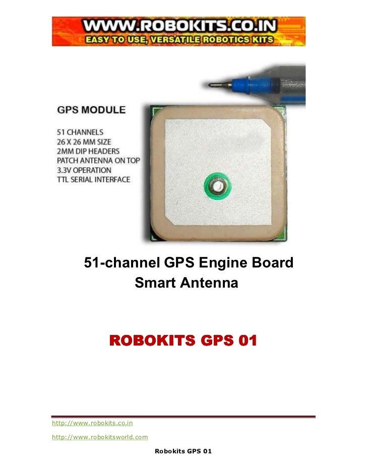 51-channel GPS Engine Board               Smart Antenna                 ROBOKITS GPS 01http://www.robokits.co.inhttp://www...