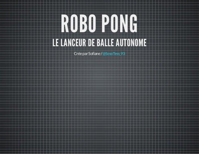 ROBO PONG LE LANCEUR DE BALLE AUTONOME CréeparSofiane/@SosoTess_93