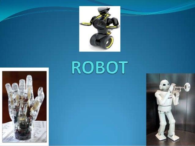 Un robot es una entidadvirtual o mecánica artificial.En la práctica, esto es por logeneral un sistemaelectromecánico que, ...