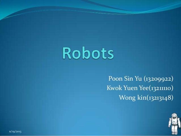 Poon Sin Yu (13209922) Kwok Yuen Yee(13211110) Wong kin(13213148)  11/19/2013