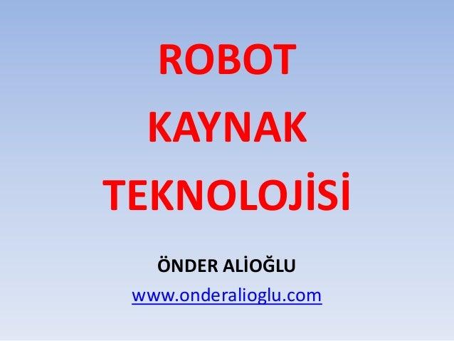 Robot kaynak teknolojisi
