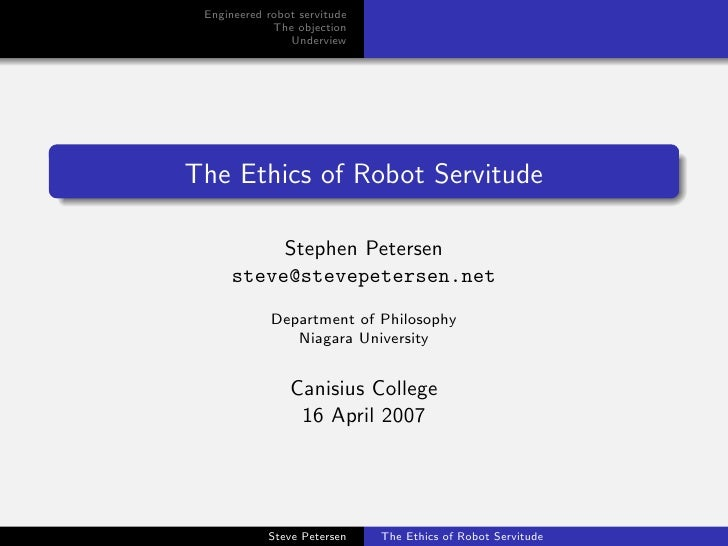 Engineered robot servitude              The objection                 Underview     The Ethics of Robot Servitude         ...