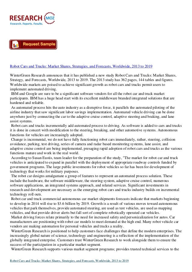 Robot Cars and Trucks: Market Shares, Strategies, and Forecasts, Worldwide, 2013 to 2019 WinterGreen Research announces th...
