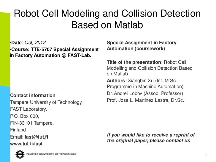 Robot Cell Modeling and Collision Detection             Based on Matlab•Date: Oct, 2012                       Special Assi...