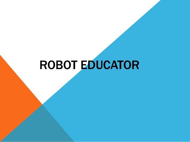 ROBOT EDUCATOR