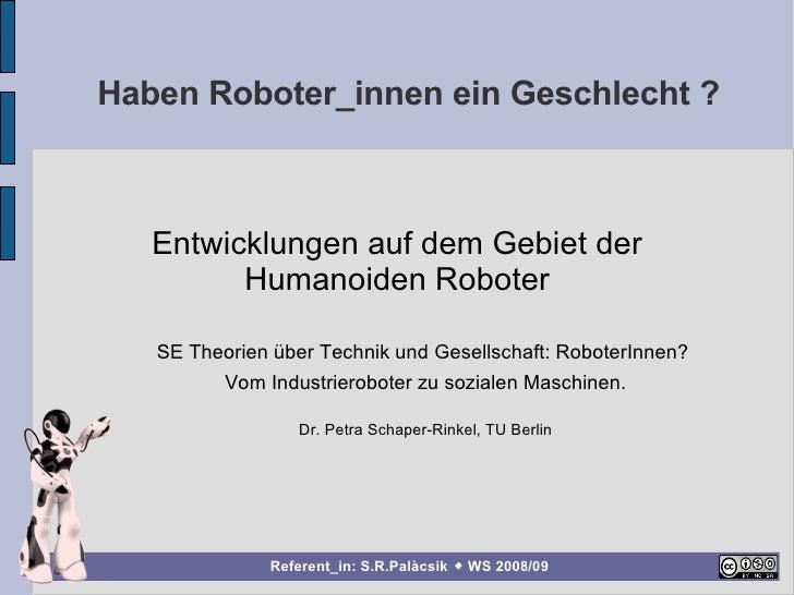 Haben Roboter_innen ein Geschlecht ?       Entwicklungen auf dem Gebiet der          Humanoiden Roboter                  ̈...