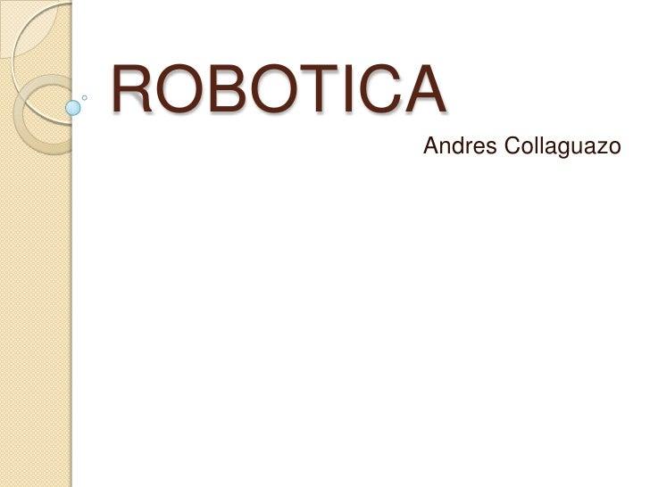ROBOTICA       Andres Collaguazo