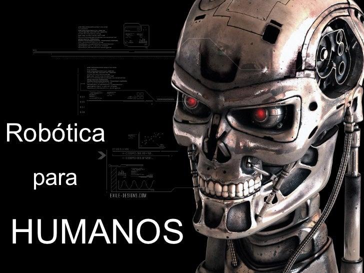 Robótica  paraHUMANOS