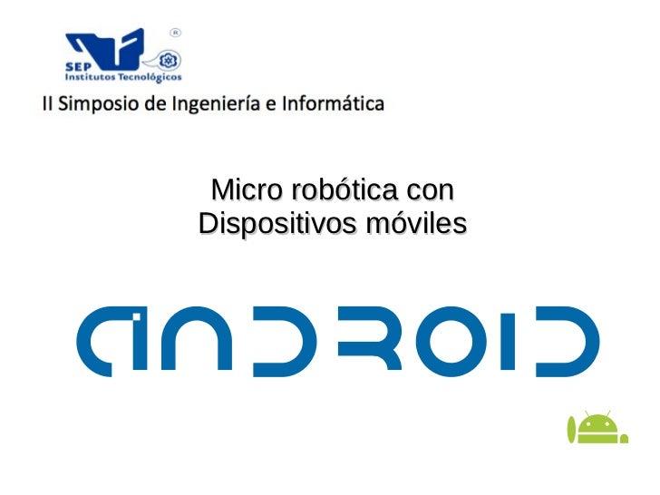 Micro robótica con Dispositivos móviles