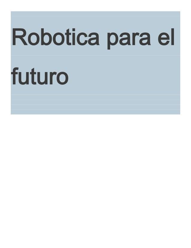 Robotica para elfuturo