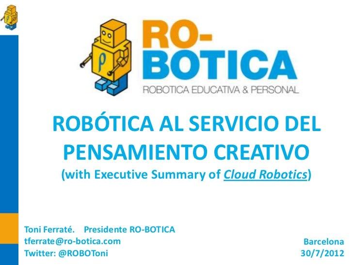 ROBÓTICA AL SERVICIO DEL PENSAMIENTO CREATIVO (with Executive Summary of Cloud Robotics)