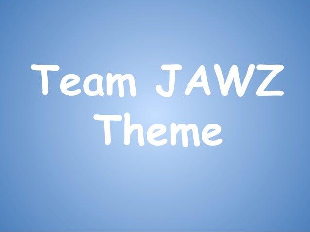 Team JAWZ Theme