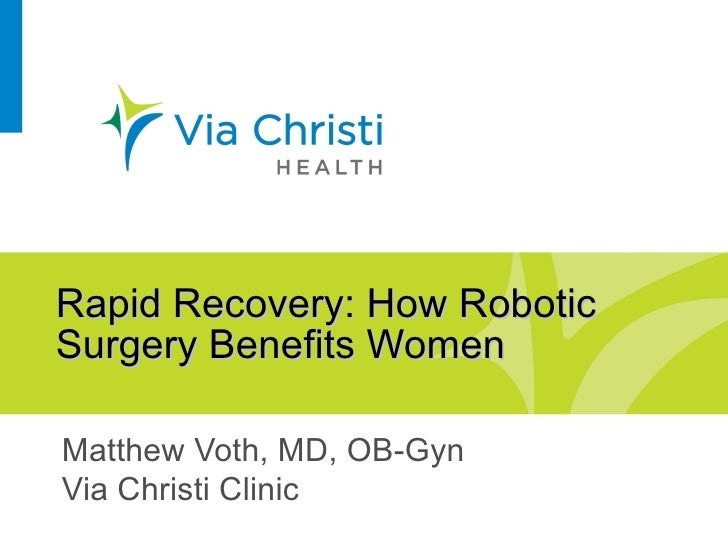 Rapid Recovery: How RoboticSurgery Benefits WomenMatthew Voth, MD, OB-GynVia Christi Clinic