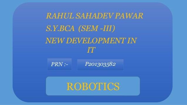 New Development in IT - Robotics
