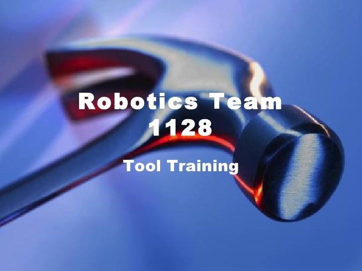 Robotics Team 1128 Tool Training
