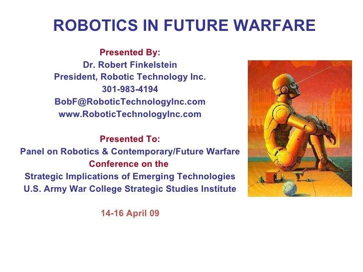 Robotics in future warfare 09 finkelstein