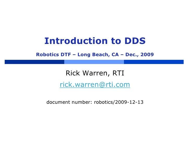 Introduction to DDSRobotics DTF – Long Beach, CA – Dec., 2009<br />Rick Warren, RTI<br />rick.warren@rti.com<br />document...