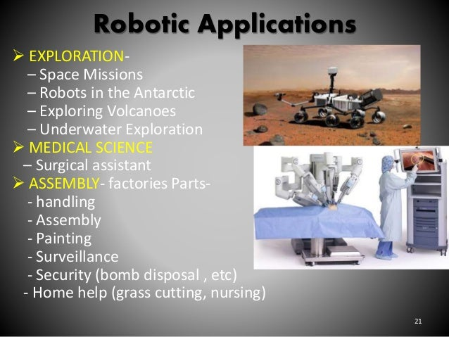 application of robots in surveillance operation Robotics applications for exploration, military service and health service, outer space exploration robots, sojourner, spirit and opportunity, phoenix.