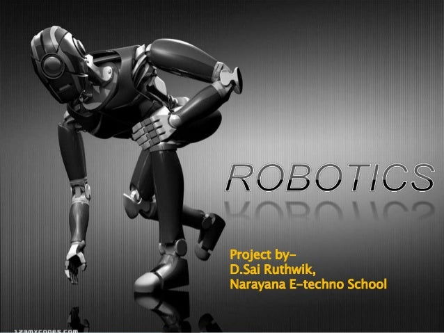Roboticsprojectppt 130116183708-phpapp02