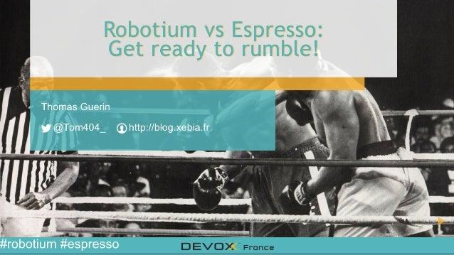 Devoxx France 2014 - Robotium vs Espresso