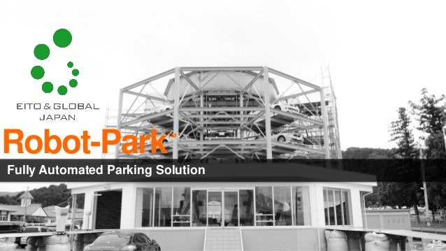 Robot-Park               ™Fully Automated Parking Solution