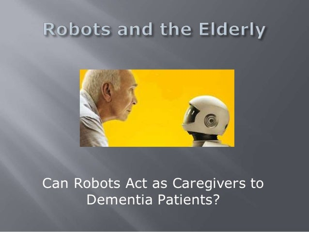 Robots and the elderly
