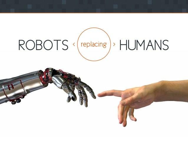 HUMANSROBOTS replacing