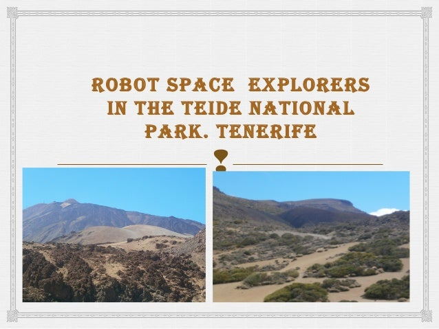 ROBOT SPACE EXPLORERS in THE TEidE nATiOnAL PARk. TEnERiFE  