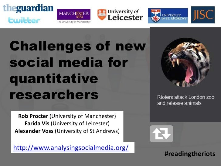 READINGTHE RIOTSON TWITTER  Challenges of new  social media for  quantitative  researchers     Rob Procter (University of ...