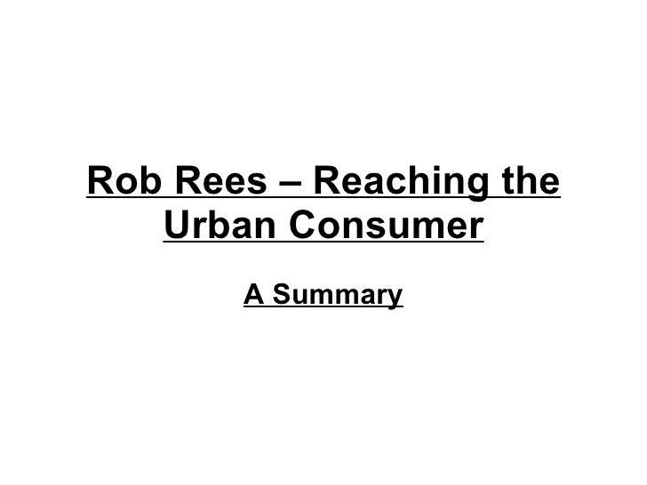Rob Rees – Reaching the Urban Consumer A Summary