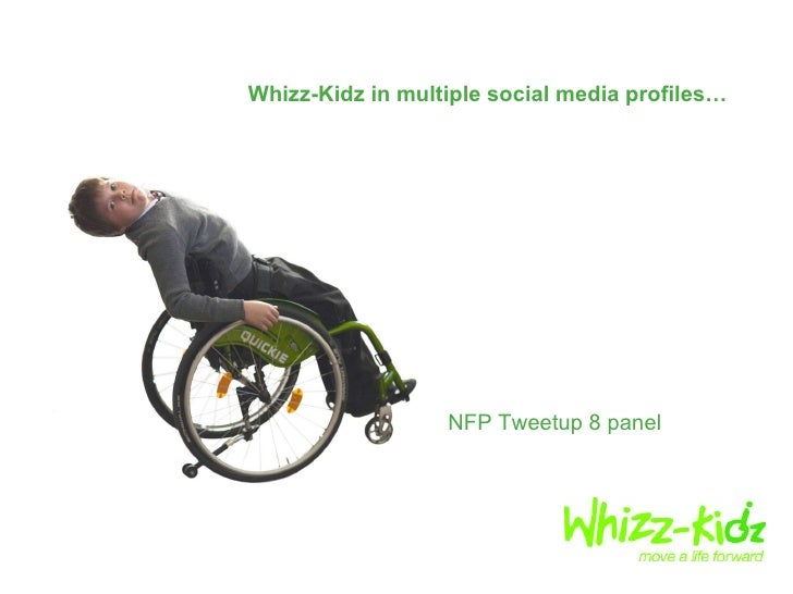 NFPtweetup 8 panel debate: Whizz-Kidz in multiple social media profiles