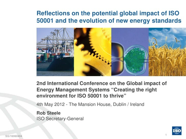 Reflections on the potential global impact of ISO 50001 and the evolution of new energy standards by Rob Steele, ISO Secretary General