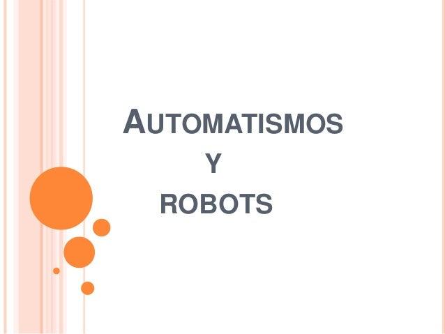 AUTOMATISMOS  Y  ROBOTS