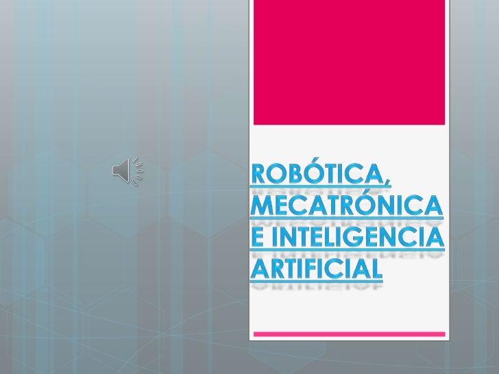 ¿Qué es la Robótica?  Otras áreas en                       importantes    La robótica es la rama de     robótica son el ...