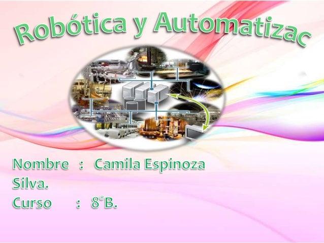 Robótica y Automatización……………………………………………………………………….1El Uso de La Robótica en las Industrias…………………………………………...2El Uso de...