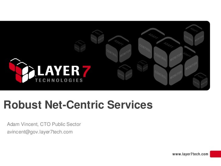 Layer 7: Robust Net-Centric Services