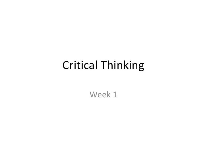 Critical Thinking     Week 1