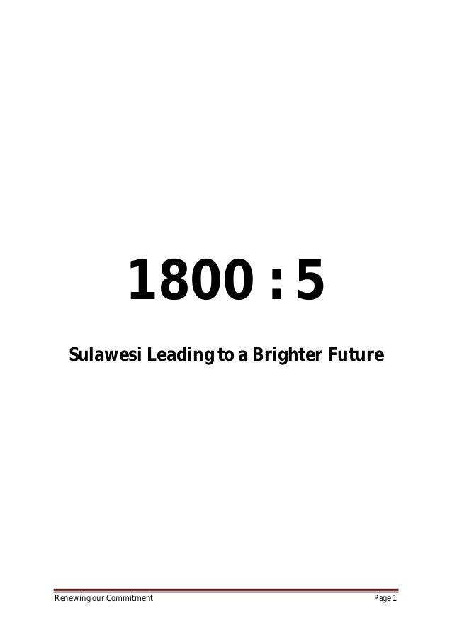 Renewing our Commitment Page 1 1800 : 5 Sulawesi Leading to a Brighter Future