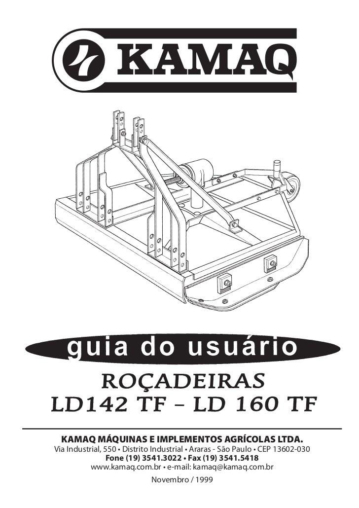 KAMAQ MÁQUINAS E IMPLEMENTOS AGRÍCOLAS LTDA.Via Industrial, 550 • Distrito Industrial • Araras - São Paulo • CEP 13602-030...