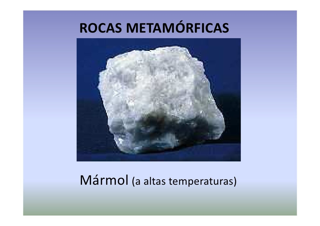 Tipos de rocas for Roca marmol caracteristicas
