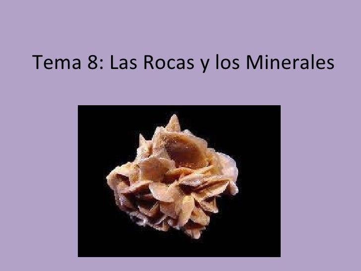 Tema 8: Las Rocas y los Minerales