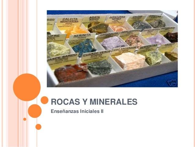 ROCAS Y MINERALES Enseñanzas Iniciales II