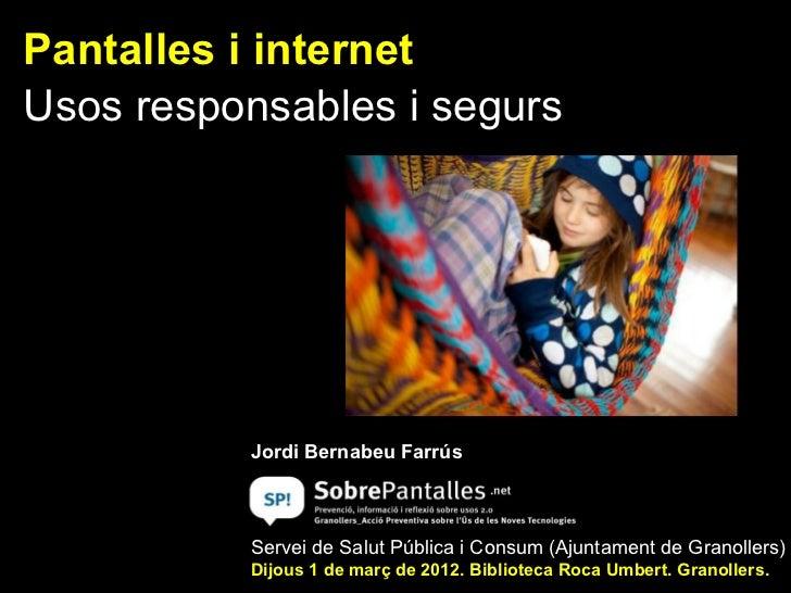 Pantalles i internet: usos responsables i segurs