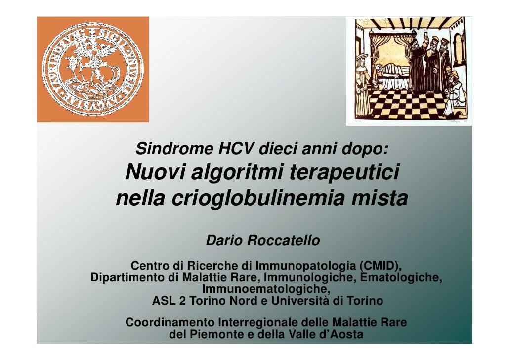 Sindrome HCV dieci anni dopo:      Nuovi algoritmi terapeutici     nella crioglobulinemia mista                    Dario R...