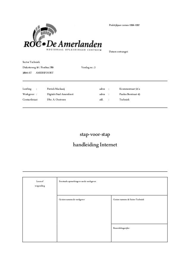 Praktijkjaar cursus 1996-1997  Datum ontvangst: Sector Techniek Disketteweg 10 / Postbus 789 3800 AT AMERSFOORT  Leerling ...